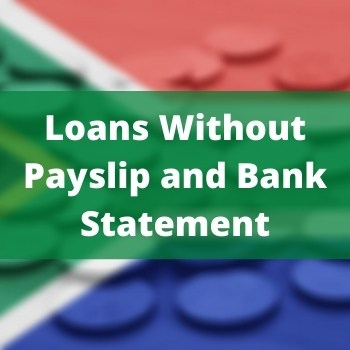 Loans Without Payslip and Bank Statement