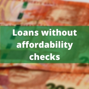 Loans without affordability checks - SA