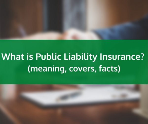 What is Public Liability Insurance? (meaning, covers, facts)